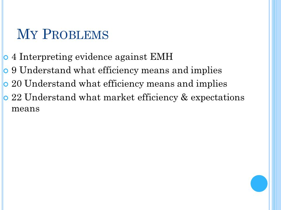 My Problems 4 Interpreting evidence against EMH