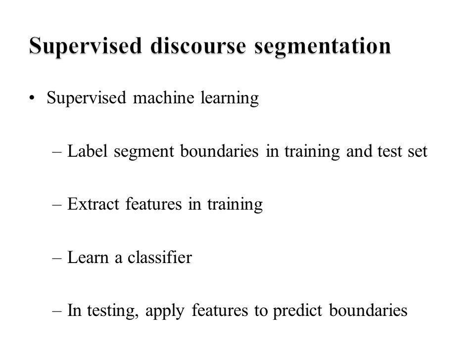 Supervised discourse segmentation