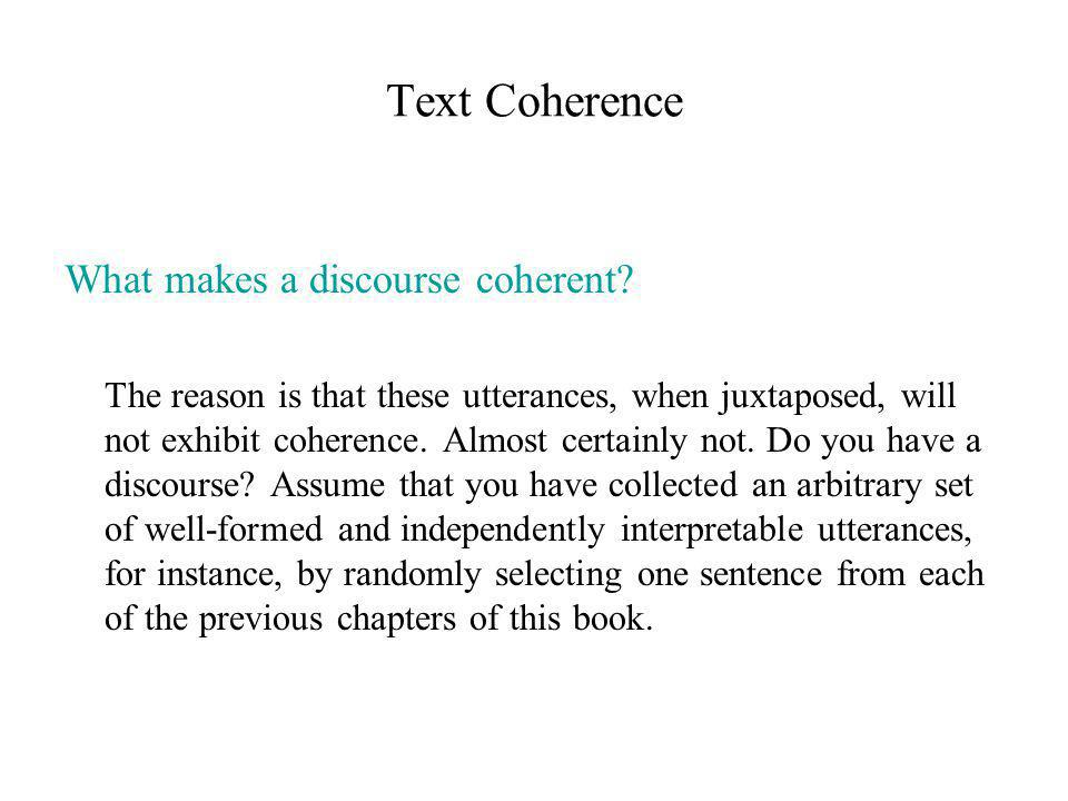 Text Coherence What makes a discourse coherent