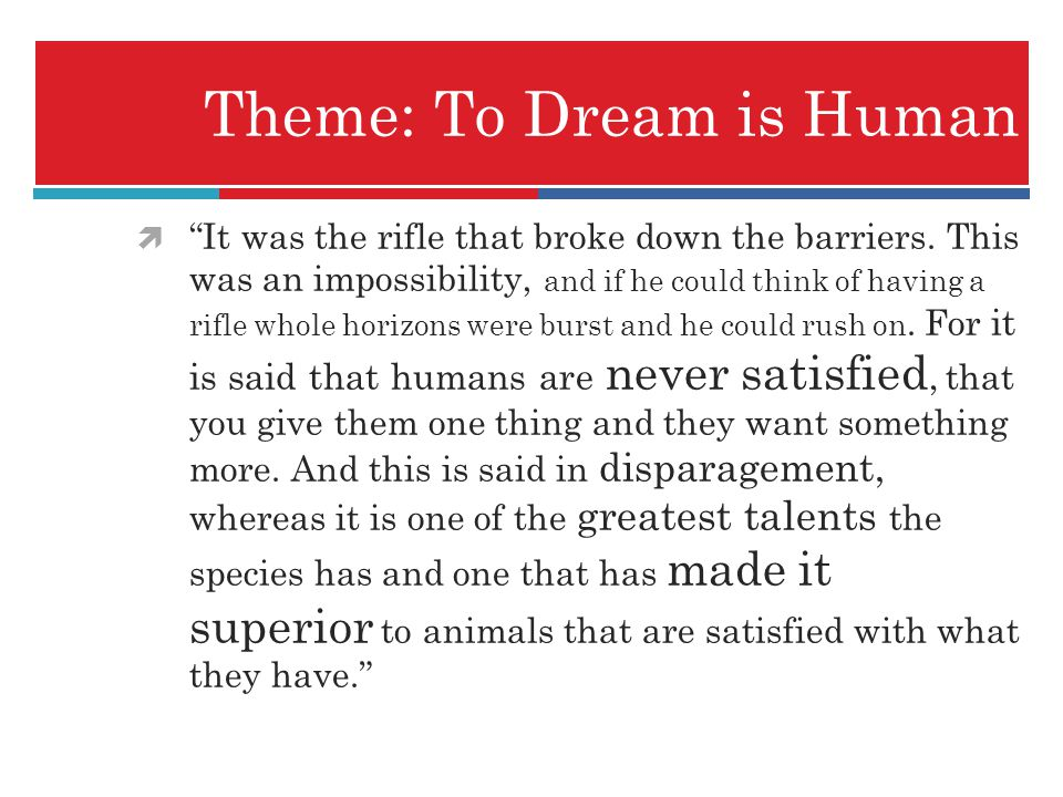Theme: To Dream is Human
