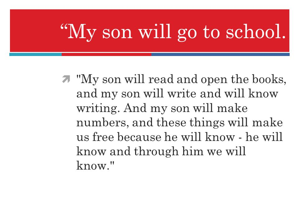 My son will go to school.