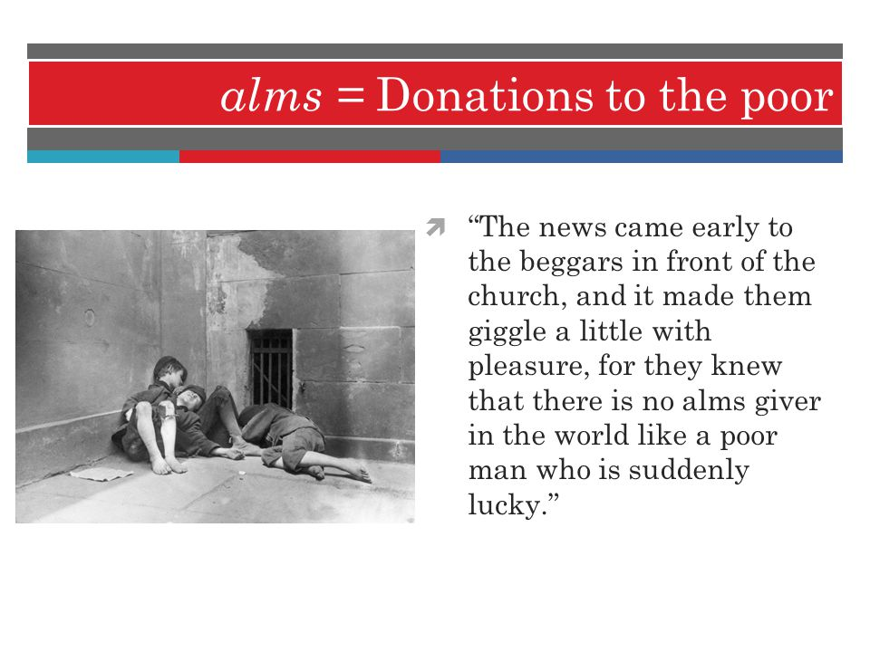 alms = Donations to the poor