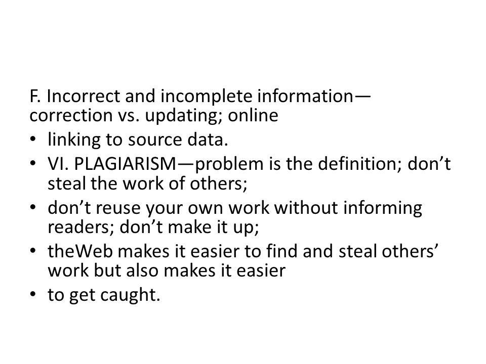 F. Incorrect and incomplete information—correction vs. updating; online