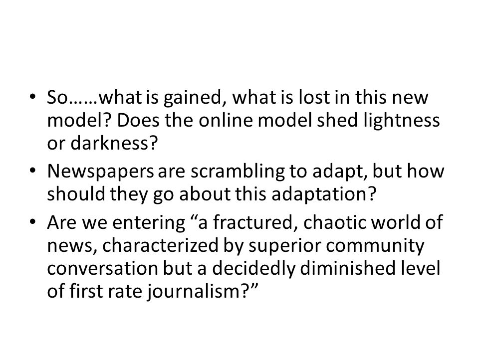 So……what is gained, what is lost in this new model