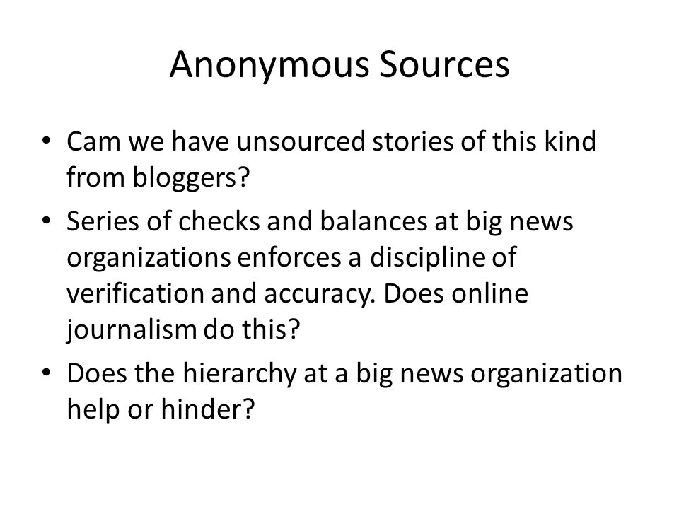 Anonymous Sources Cam we have unsourced stories of this kind from bloggers