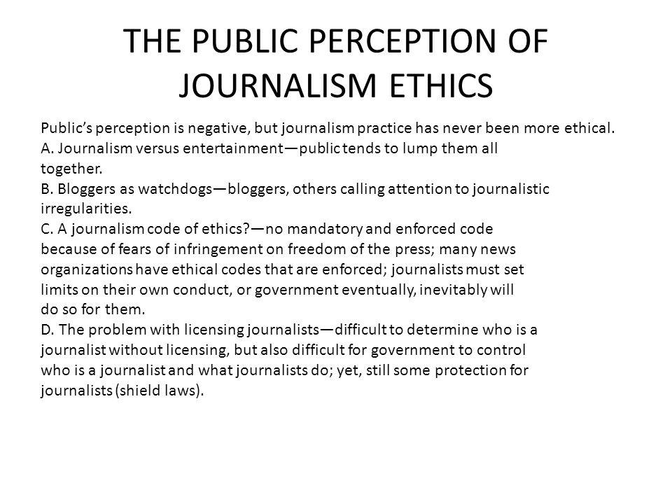 THE PUBLIC PERCEPTION OF JOURNALISM ETHICS