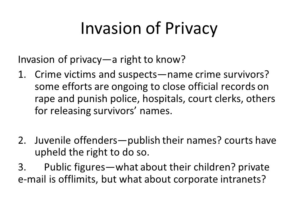 Invasion of Privacy Invasion of privacy—a right to know