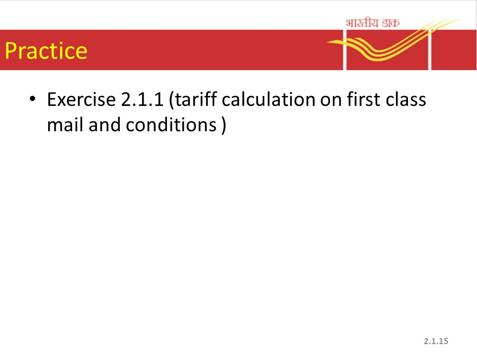 Practice Exercise 2.1.1 (tariff calculation on first class mail and conditions )
