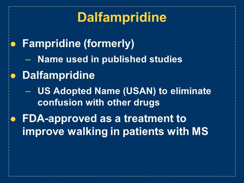 Dalfampridine Fampridine (formerly) Dalfampridine