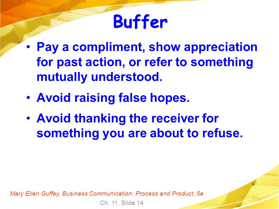 Buffer Pay a compliment, show appreciation for past action, or refer to something mutually understood.