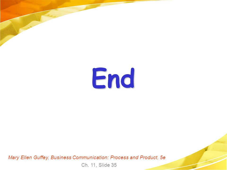 End Mary Ellen Guffey, Business Communication: Process and Product, 5e