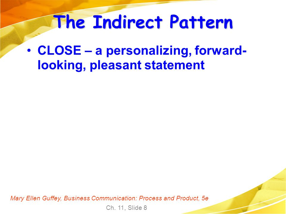 The Indirect Pattern CLOSE – a personalizing, forward-looking, pleasant statement.