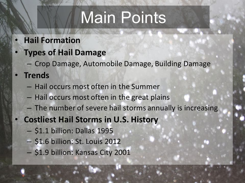 Main Points Hail Formation Types of Hail Damage Trends