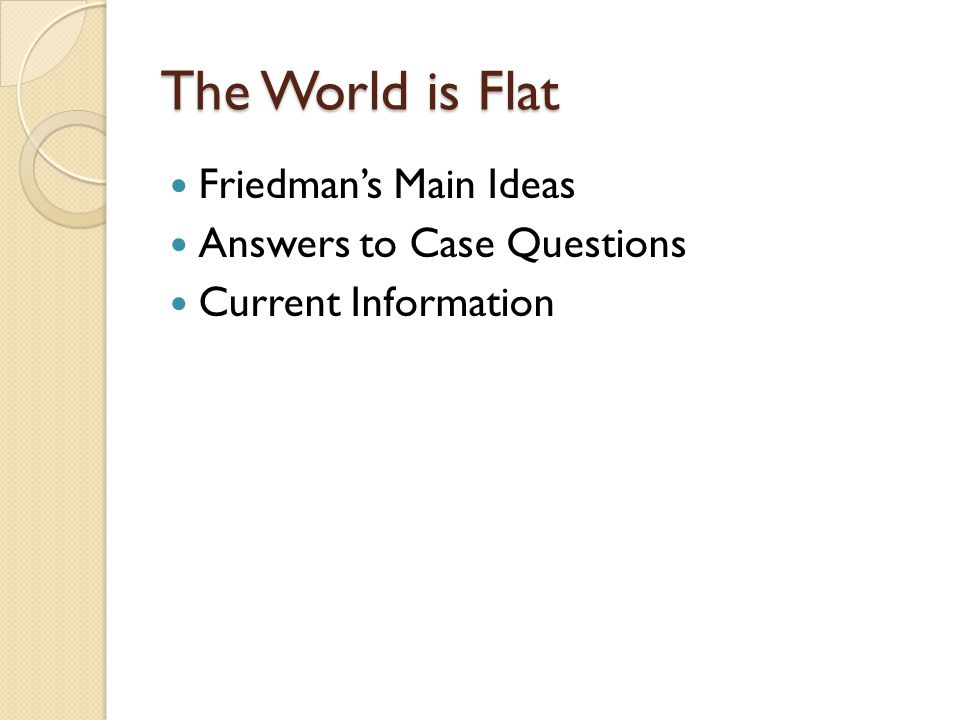 The World is Flat Friedman's Main Ideas Answers to Case Questions