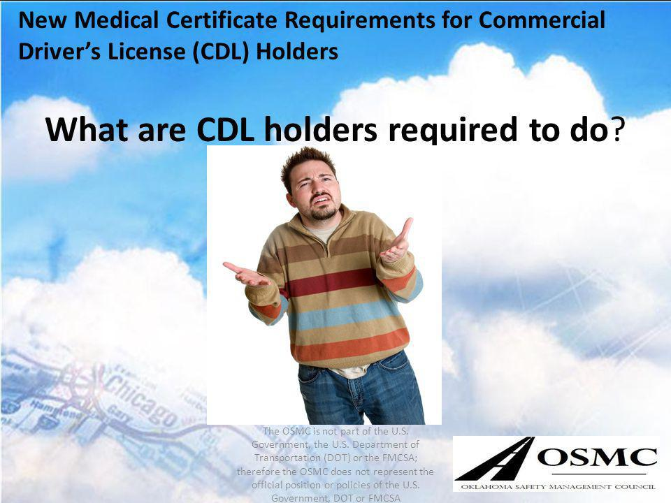 What are CDL holders required to do