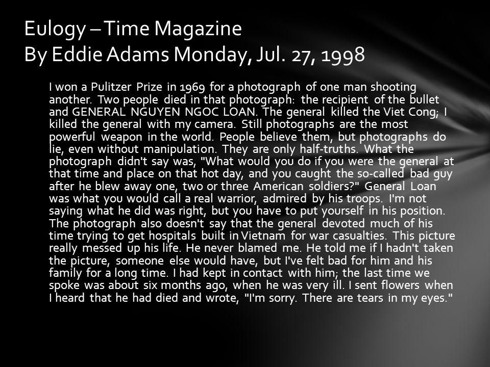 Eulogy – Time Magazine By Eddie Adams Monday, Jul. 27, 1998