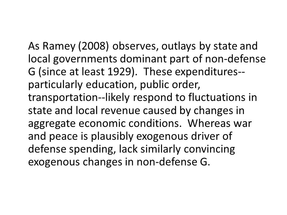 As Ramey (2008) observes, outlays by state and local governments dominant part of non-defense G (since at least 1929).