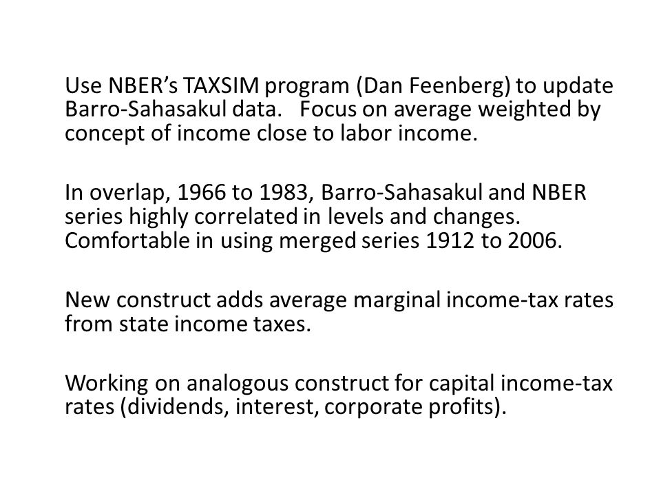Use NBER's TAXSIM program (Dan Feenberg) to update Barro-Sahasakul data. Focus on average weighted by concept of income close to labor income.