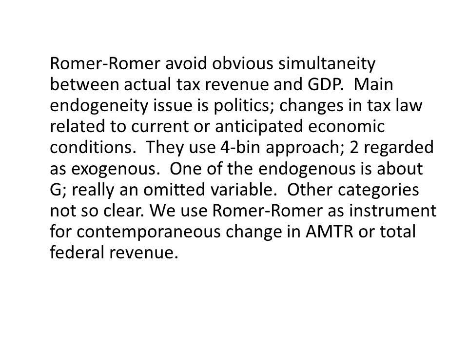 Romer-Romer avoid obvious simultaneity between actual tax revenue and GDP.