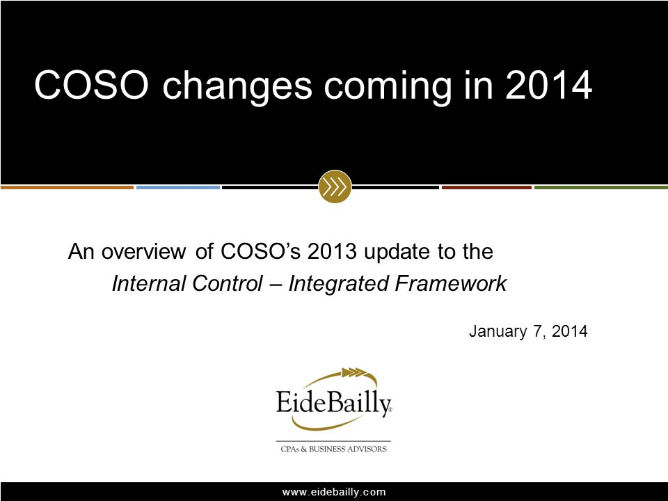COSO changes coming in 2014 An overview of COSO's 2013 update to the