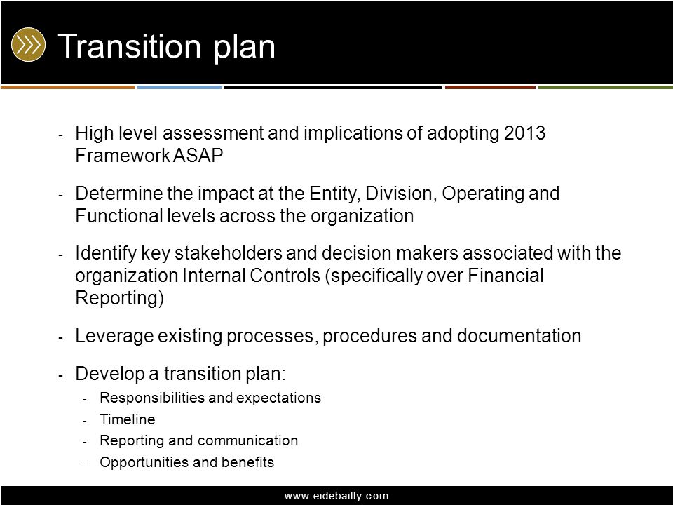 Transition plan High level assessment and implications of adopting 2013 Framework ASAP.