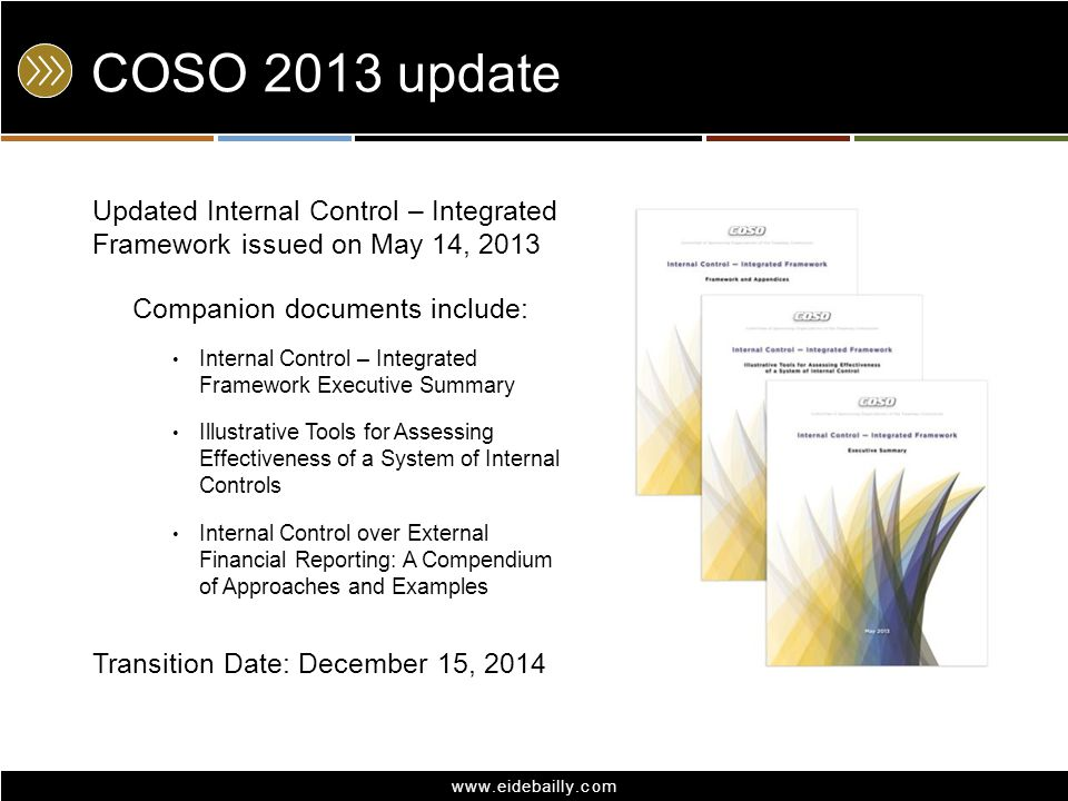 COSO 2013 update Updated Internal Control – Integrated Framework issued on May 14, 2013. Companion documents include: