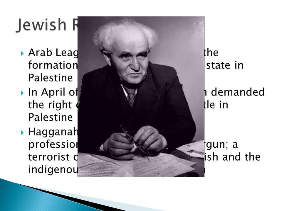 Jewish Revolt Arab League promised to prevent the formation of an exclusively Jewish state in Palestine (March 1945)