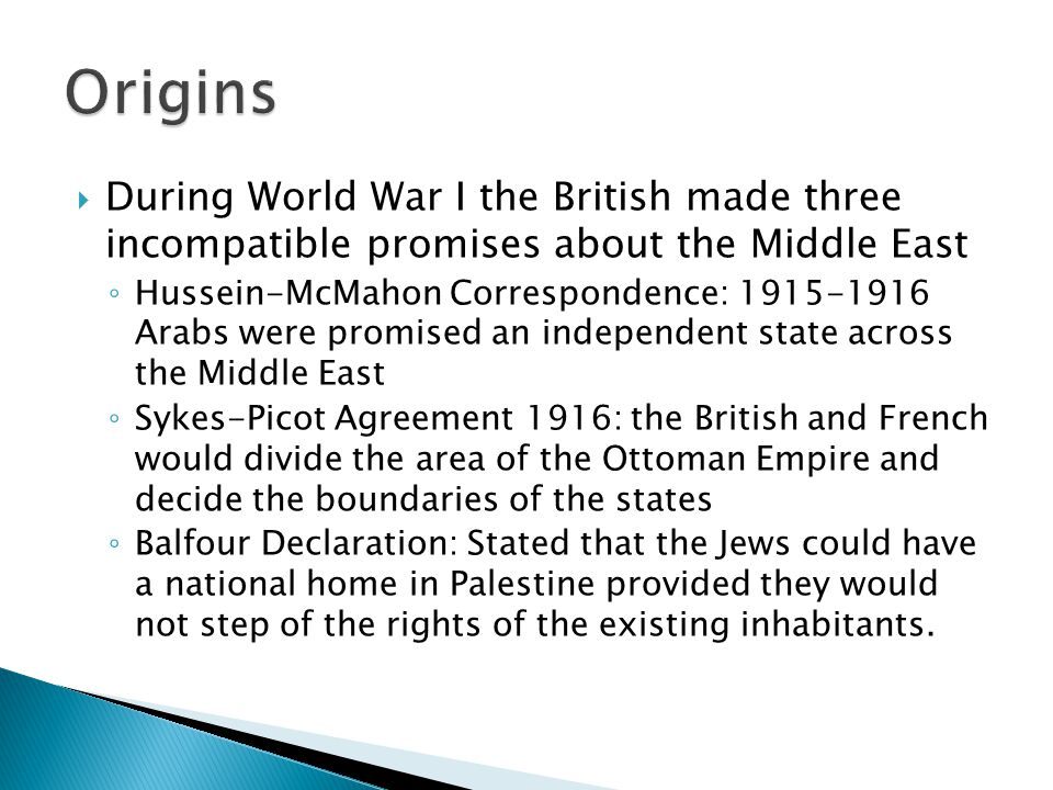 Origins During World War I the British made three incompatible promises about the Middle East.