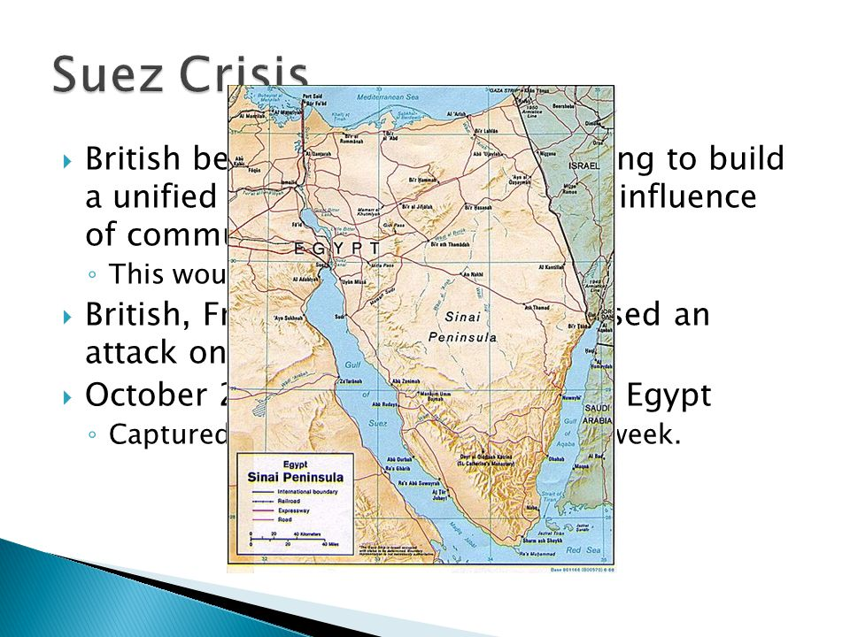Suez Crisis British believed that Egypt was trying to build a unified Arab kingdom under the influence of communism.
