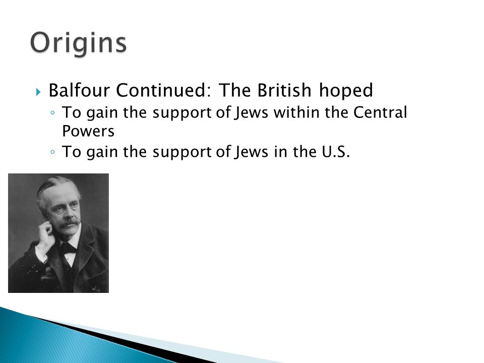 Origins Balfour Continued: The British hoped