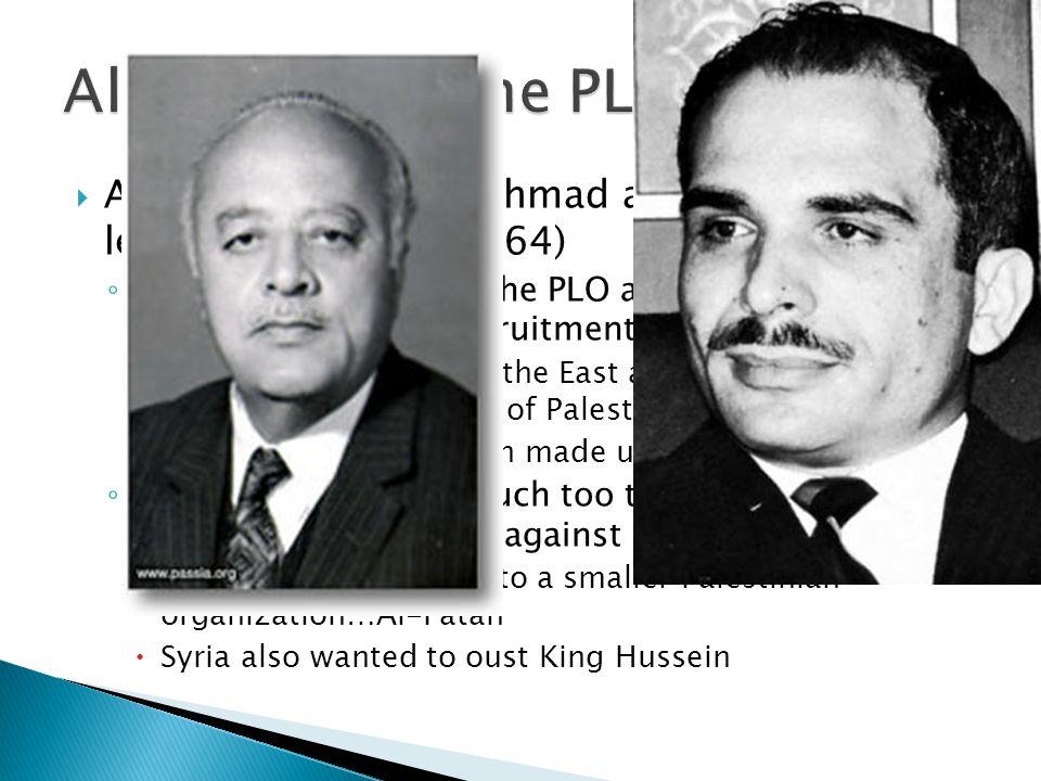 Al-Fatah and the PLO Arab leaders chose Ahmad al-Shuqayri as leader of the PLO (1964)