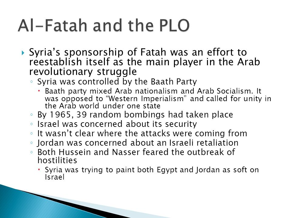 Al-Fatah and the PLO Syria's sponsorship of Fatah was an effort to reestablish itself as the main player in the Arab revolutionary struggle.
