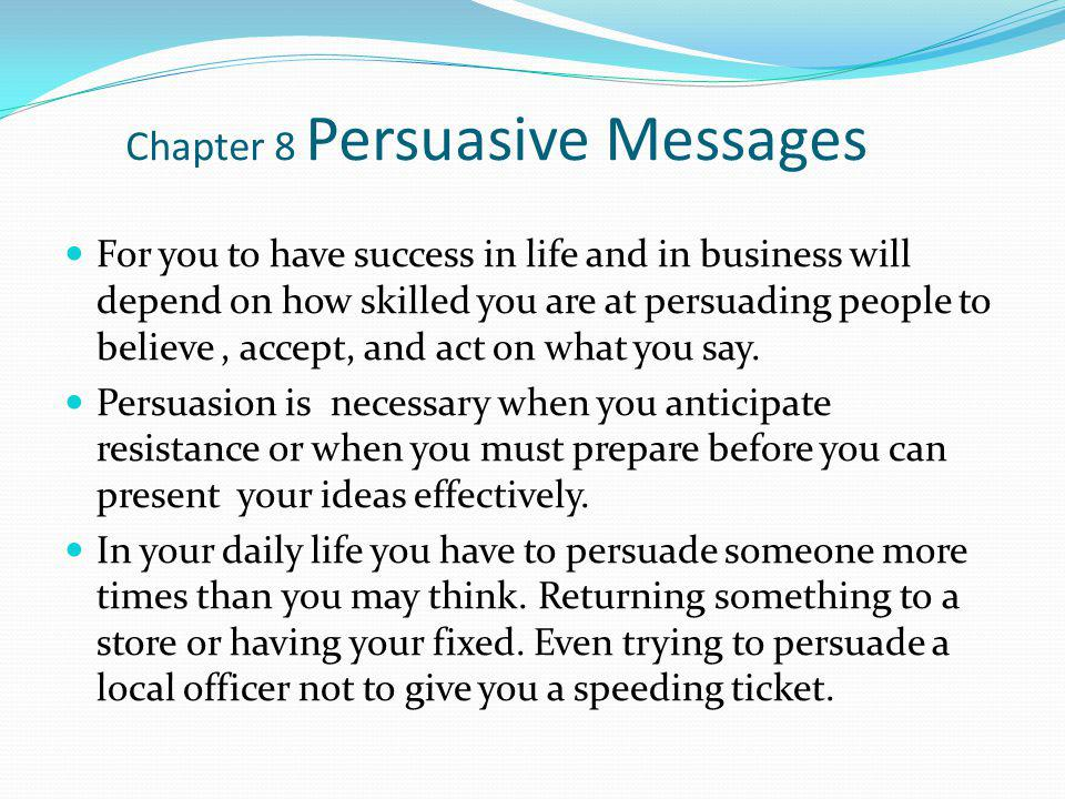 Chapter 8 Persuasive Messages