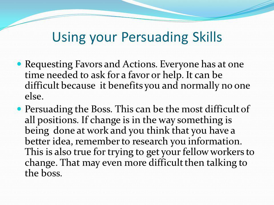 Using your Persuading Skills