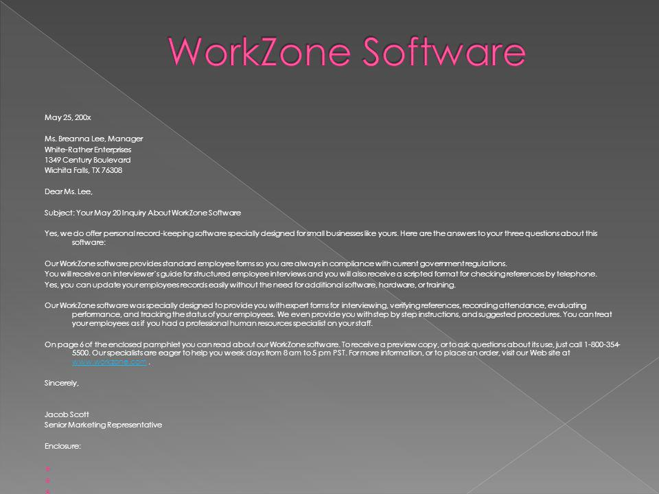 WorkZone Software May 25, 200x Ms. Breanna Lee, Manager