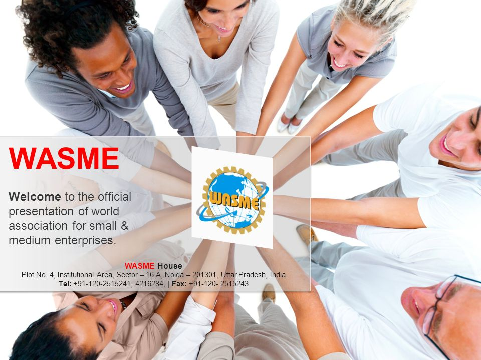 WASME Welcome to the official presentation of world association for small & medium enterprises.