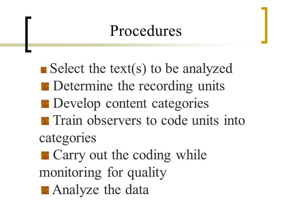 Procedures Determine the recording units Develop content categories