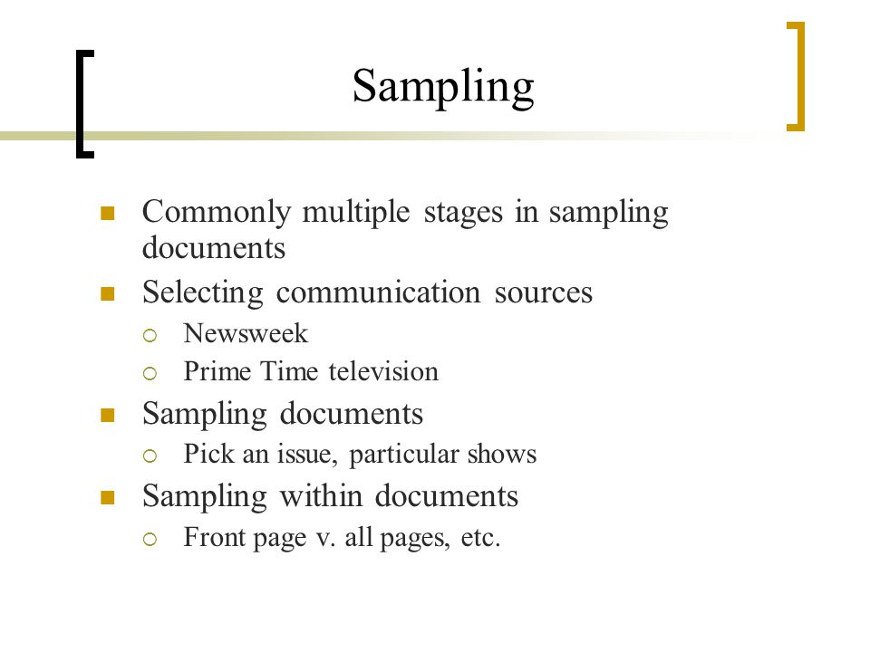 Sampling Commonly multiple stages in sampling documents