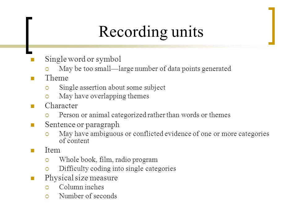 Recording units Single word or symbol Theme Character