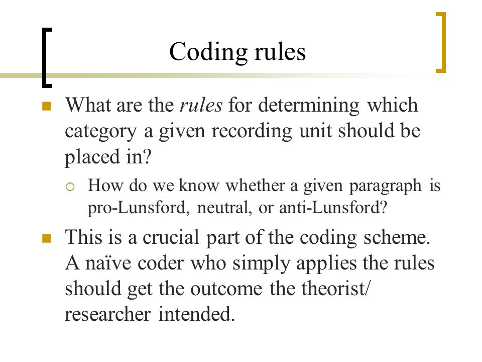 Coding rules What are the rules for determining which category a given recording unit should be placed in