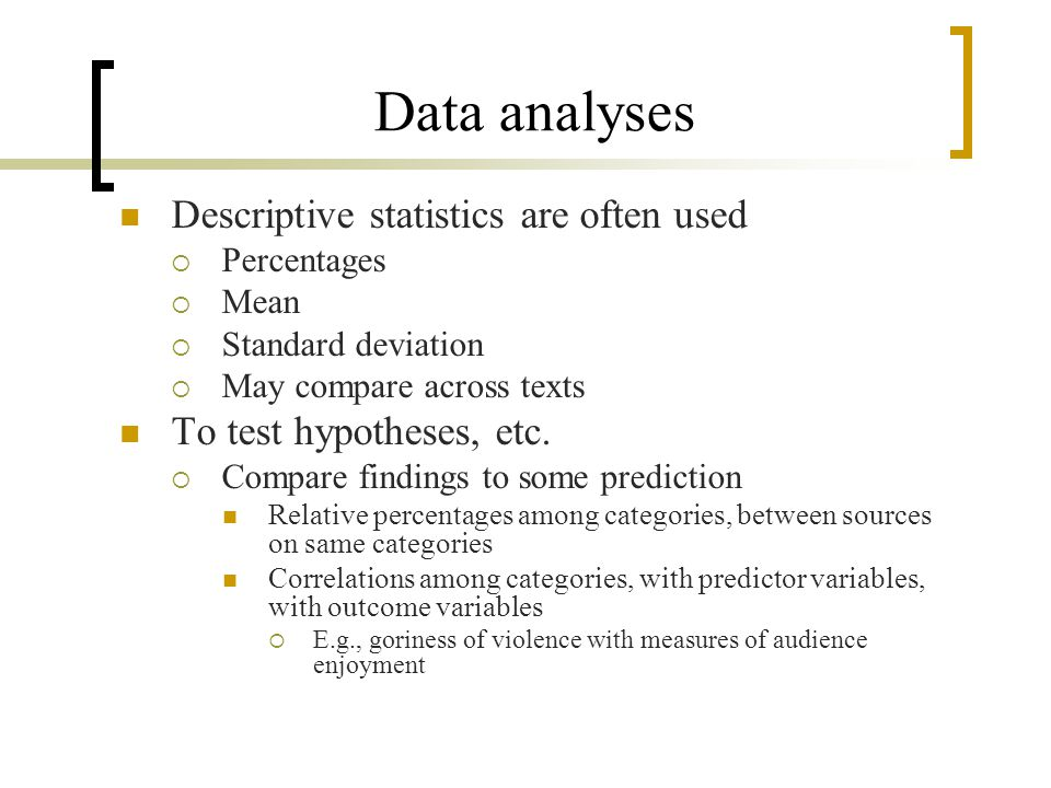 Data analyses Descriptive statistics are often used