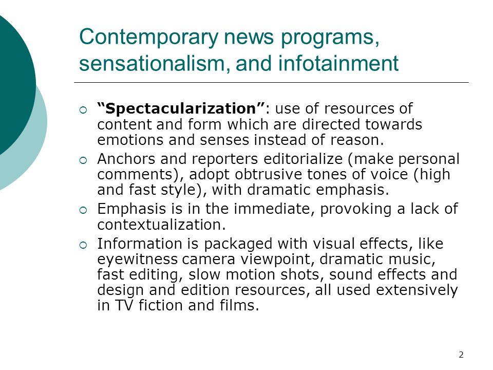 Contemporary news programs, sensationalism, and infotainment