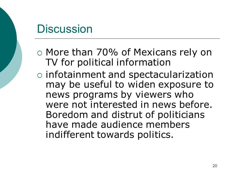 Discussion More than 70% of Mexicans rely on TV for political information.