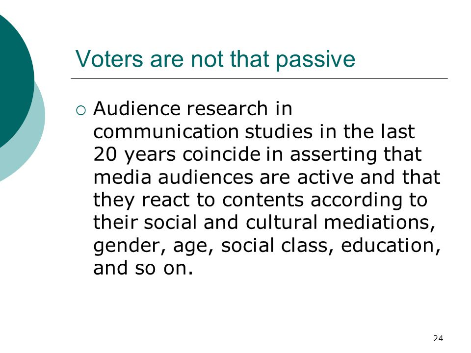 Voters are not that passive