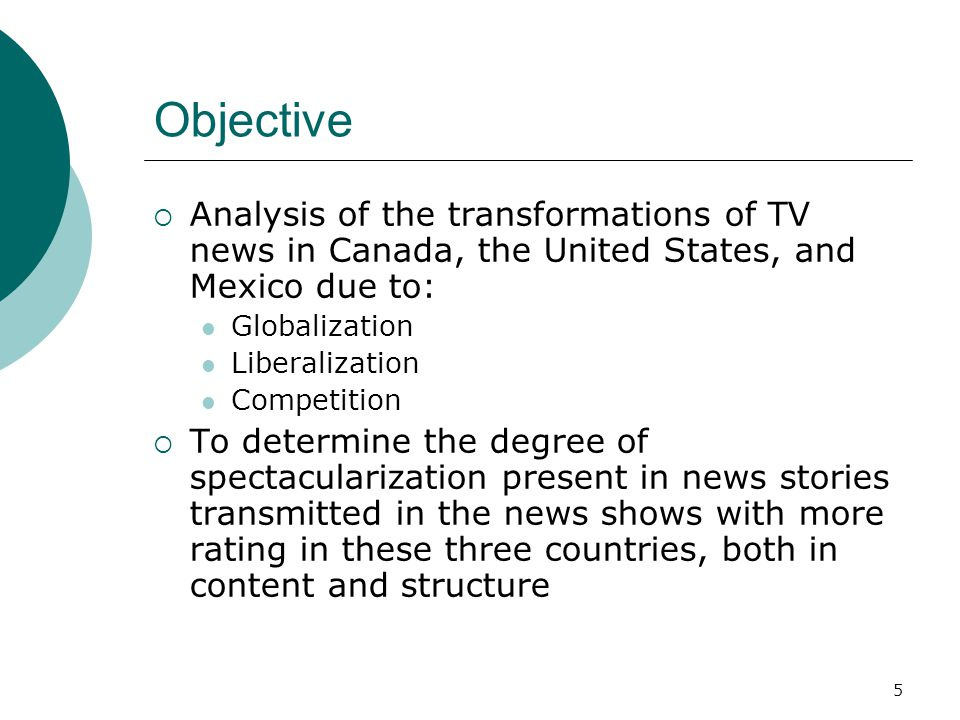 Objective Analysis of the transformations of TV news in Canada, the United States, and Mexico due to:
