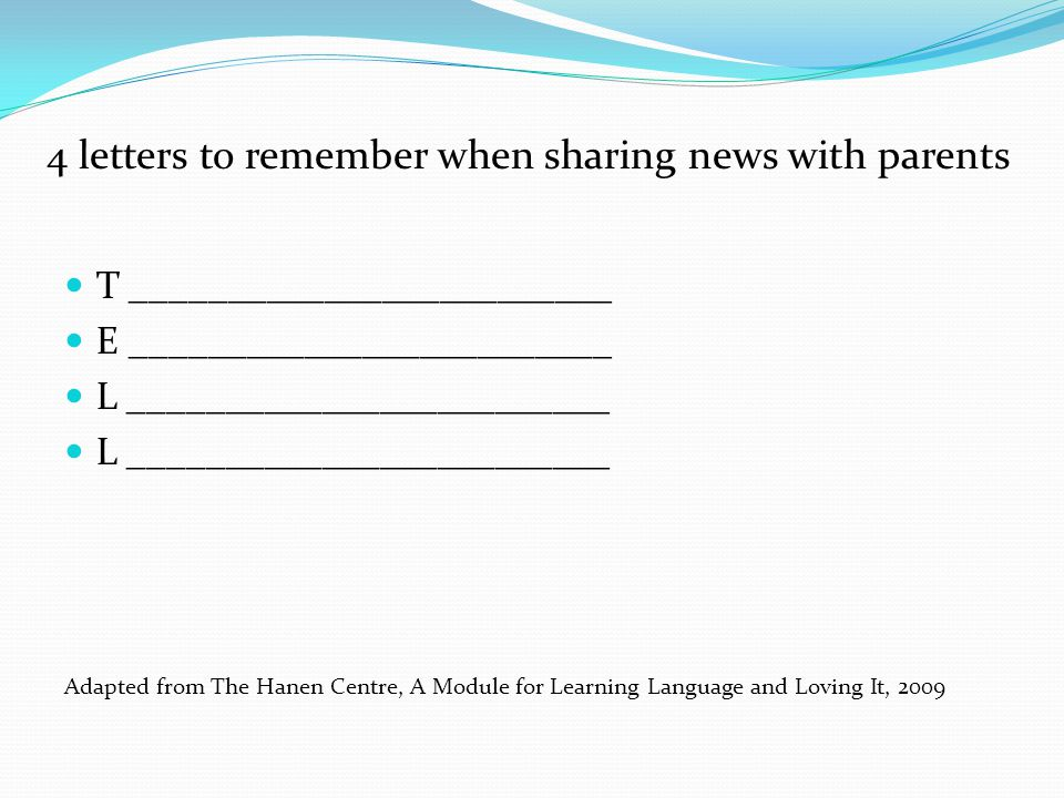 4 letters to remember when sharing news with parents