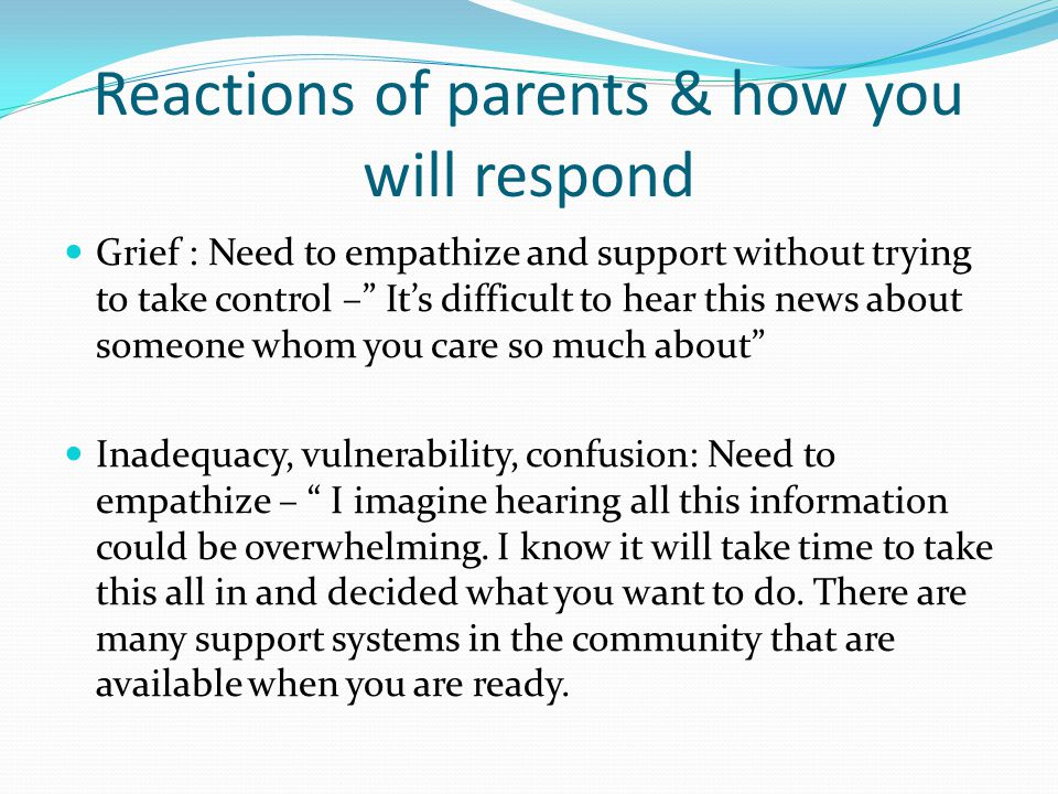 Reactions of parents & how you will respond