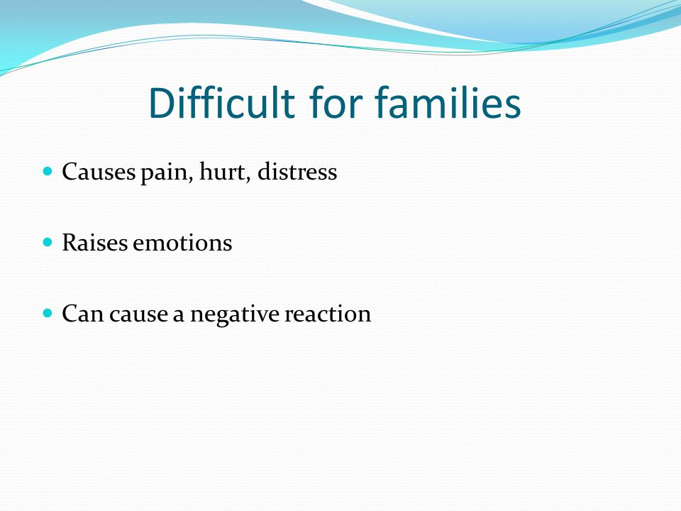 Difficult for families