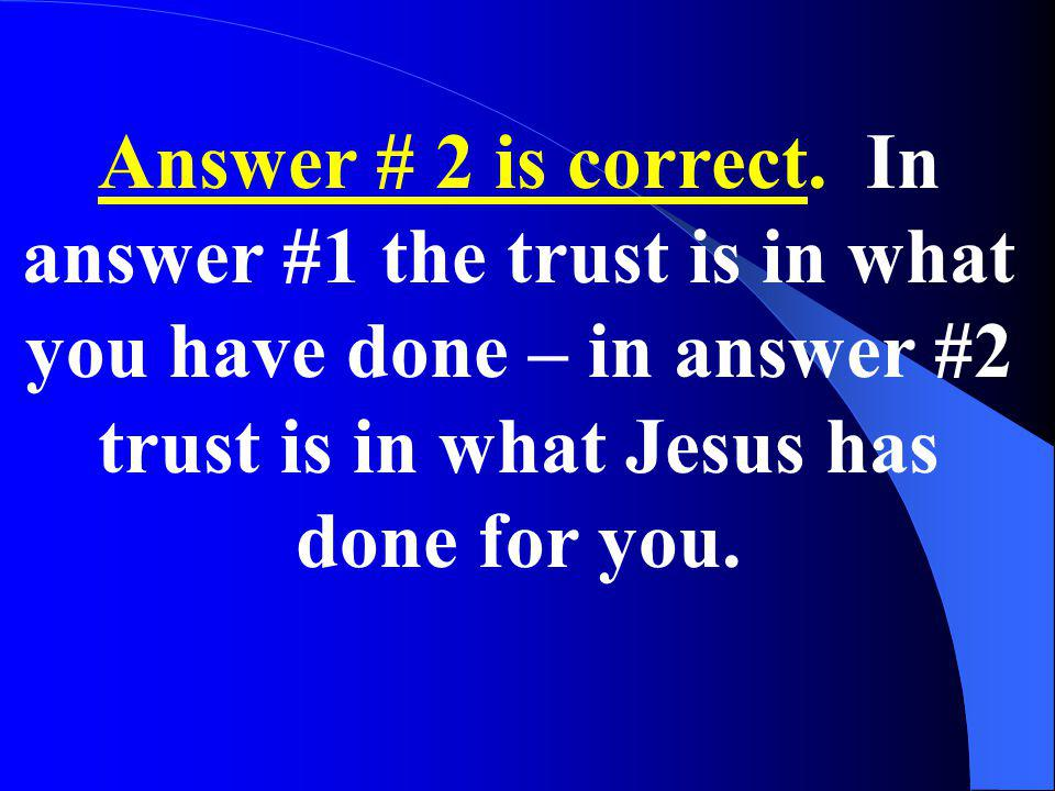 Answer # 2 is correct.