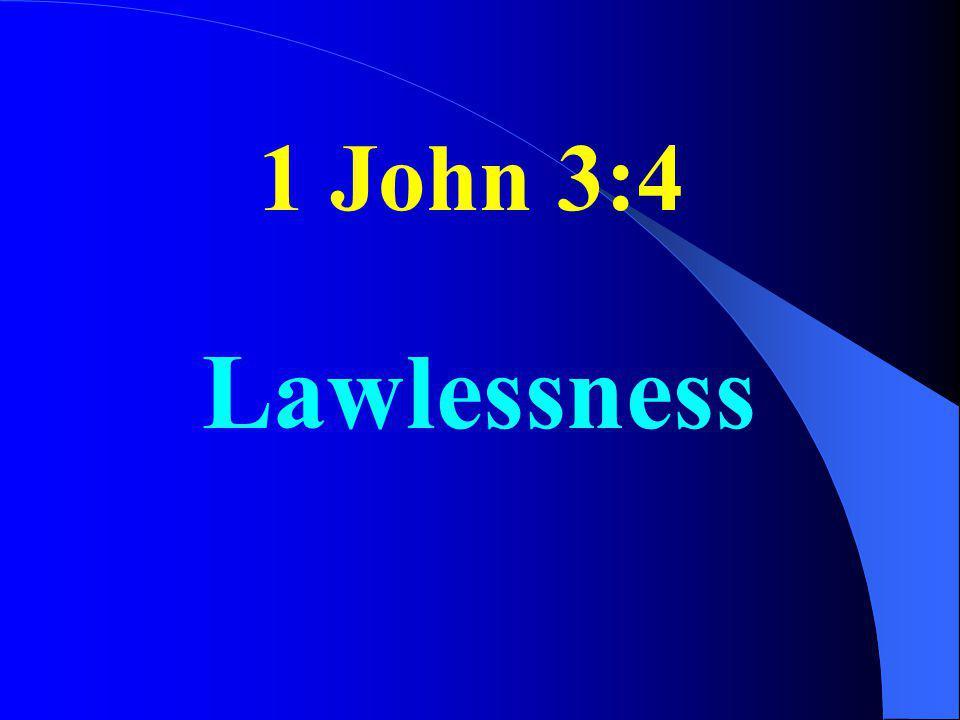 1 John 3:4 Lawlessness